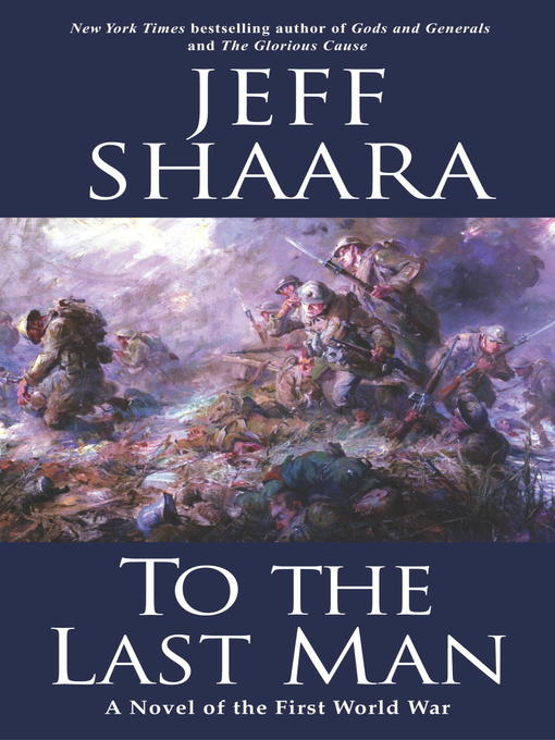 Title details for To the Last Man by Jeff Shaara - Available