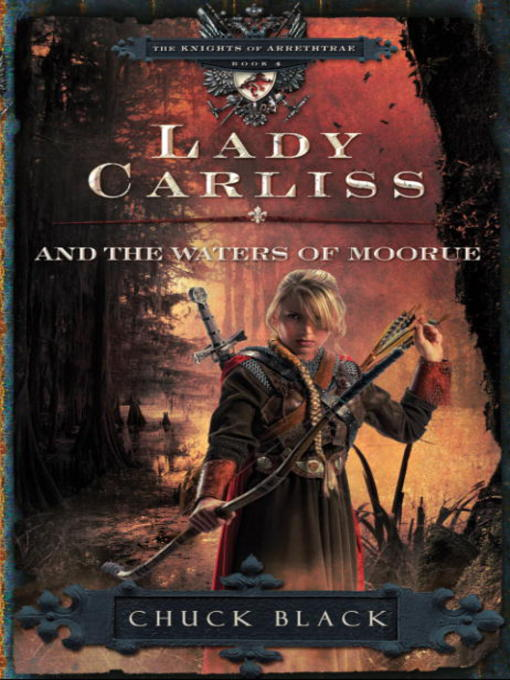 Title details for Lady Carliss and the Waters of Moorue by Chuck Black - Available