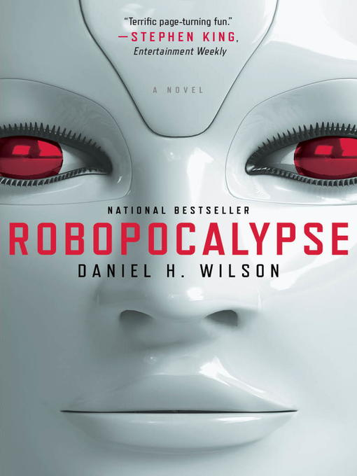 Title details for Robopocalypse by Daniel H. Wilson - Available