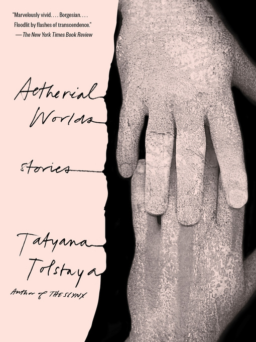 Title details for Aetherial Worlds by Tatyana Tolstaya - Available