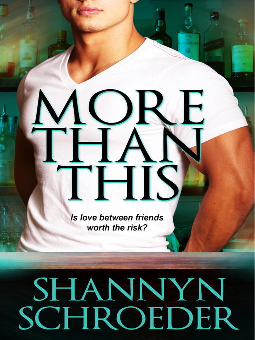 Title details for More Than This by Shannyn Schroeder - Available