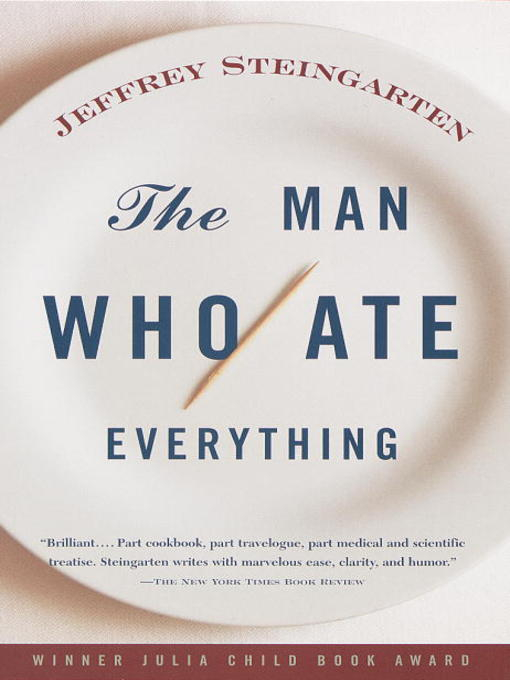 Title details for The Man Who Ate Everything by Jeffrey Steingarten - Available