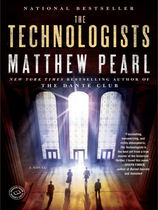 Title details for The Technologists (with bonus short story the Professor's Assassin) by Matthew Pearl - Available