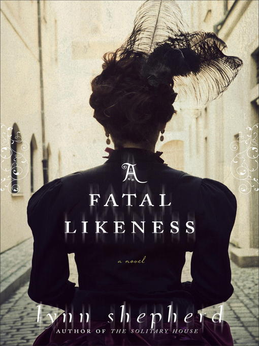 Title details for A Fatal Likeness by Lynn Shepherd - Available
