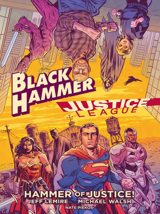 Title details for Black Hammer/Justice League: Hammer of Justice! by Jeff Lemire - Wait list