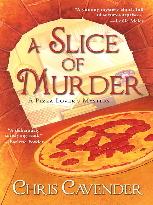 Title details for A Slice of Murder by Chris Cavender - Available