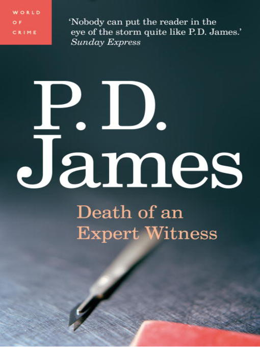 Title details for Death of an Expert Witness by P. D. James - Available