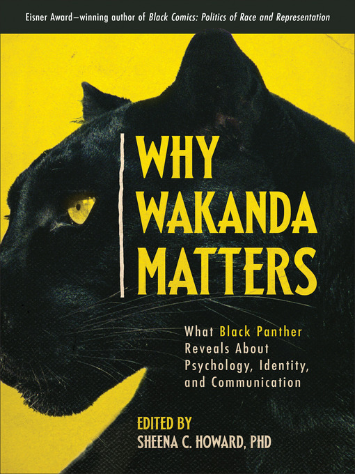 Title details for Why Wakanda Matters by Sheena C. Howard - Available