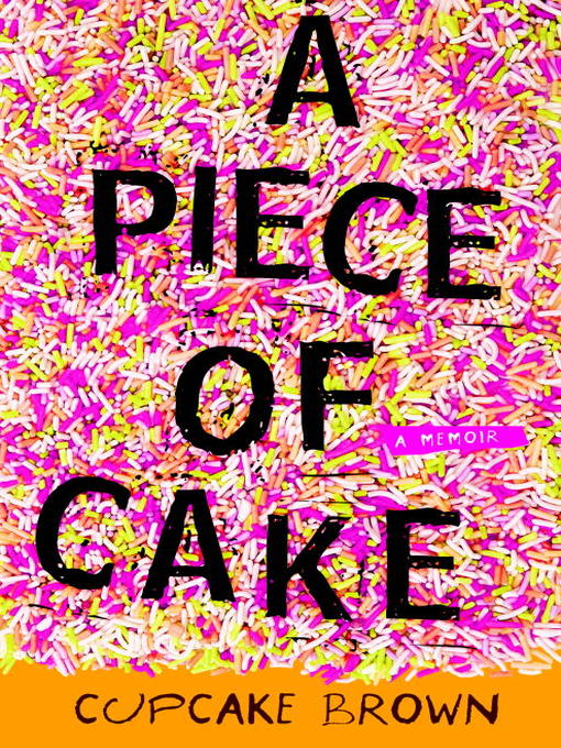 Title details for A Piece of Cake by Cupcake Brown - Available