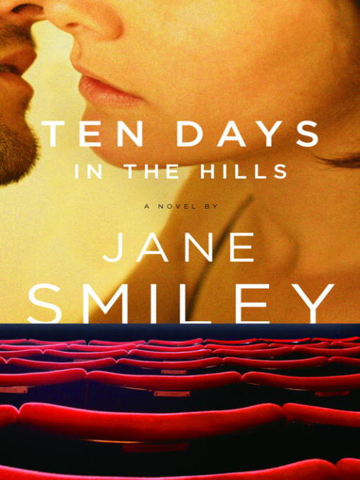 Title details for Ten Days in the Hills by Jane Smiley - Available
