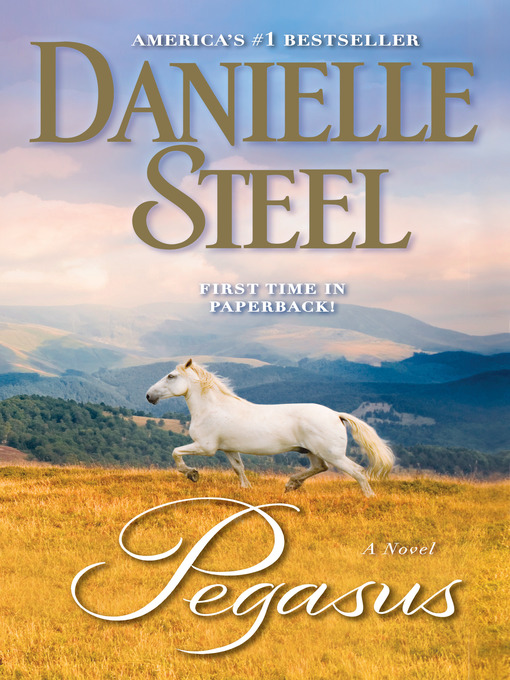Title details for Pegasus by Danielle Steel - Available