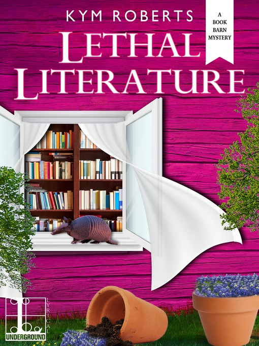 Title details for Lethal Literature by Kym Roberts - Wait list