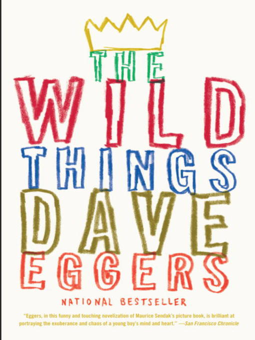 Title details for The Wild Things by Dave Eggers - Available