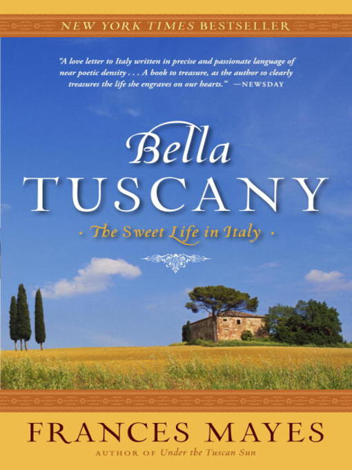 Title details for Bella Tuscany by Frances Mayes - Available