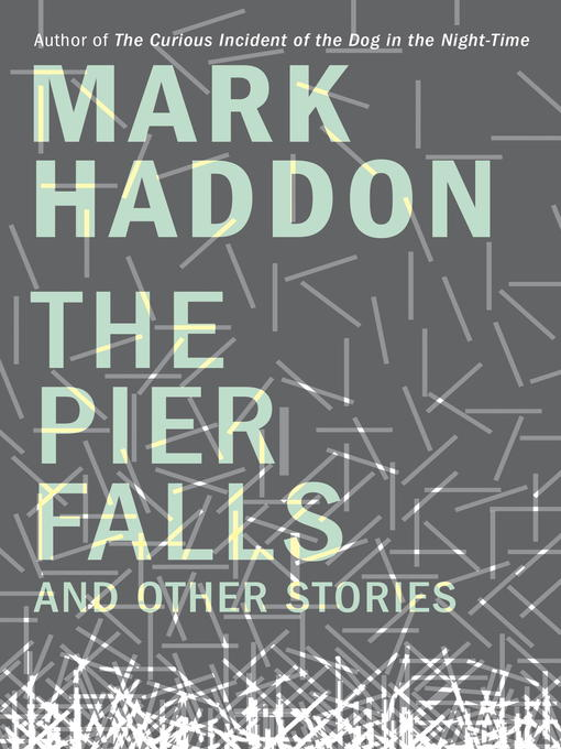 Title details for The Pier Falls by Mark Haddon - Wait list