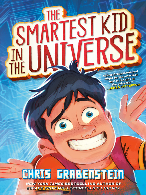 Title details for The Smartest Kid in the Universe by Chris Grabenstein - Available