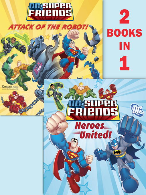 Title details for Heroes United!/Attack of the Robot by Dennis Shealy - Wait list