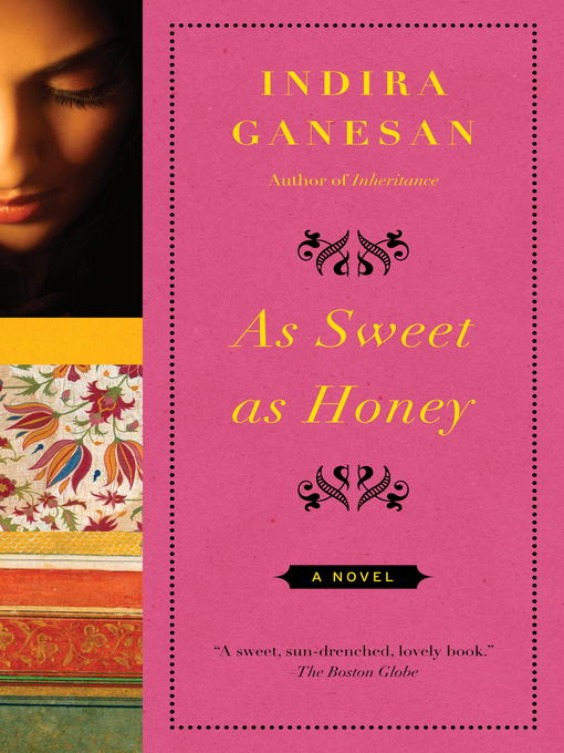 Title details for As Sweet as Honey by Indira Ganesan - Available