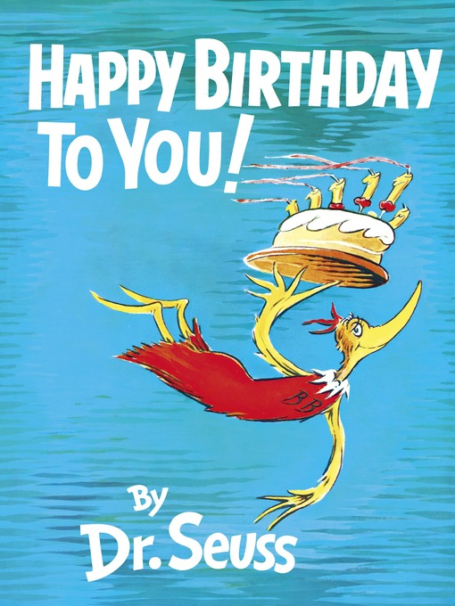 Title details for Happy Birthday to You! by Dr. Seuss - Available