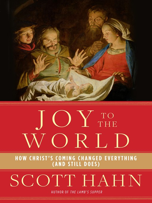 Title details for Joy to the World by Scott Hahn - Wait list
