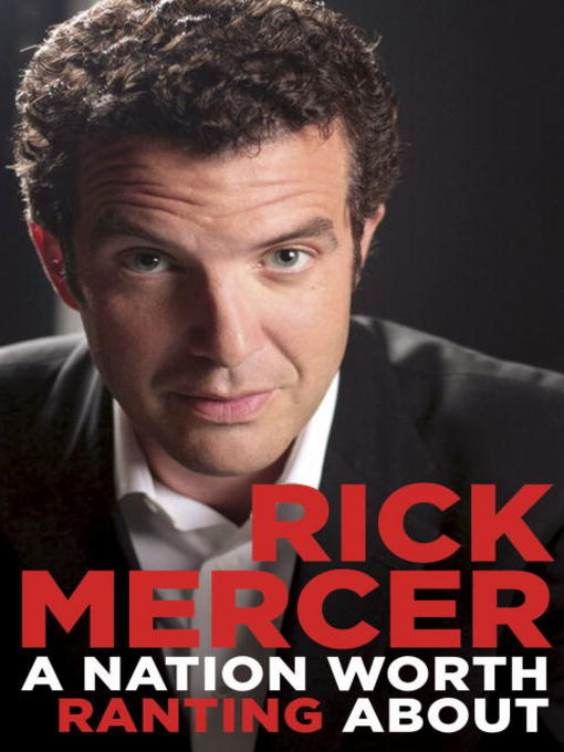 Title details for A Nation Worth Ranting About by Rick Mercer - Available