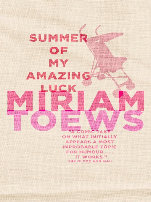 Title details for Summer of My Amazing Luck by Miriam Toews - Wait list