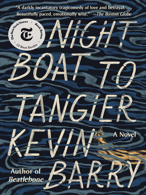 Title details for Night Boat to Tangier by Kevin Barry - Available