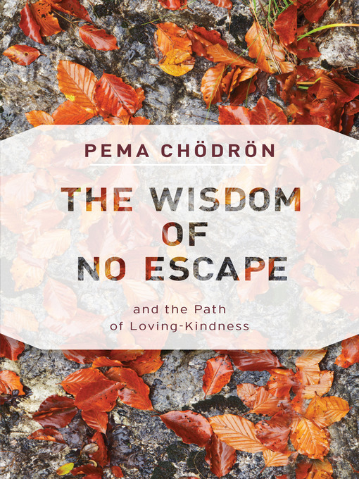 Title details for The Wisdom of No Escape by Pema Chodron - Available