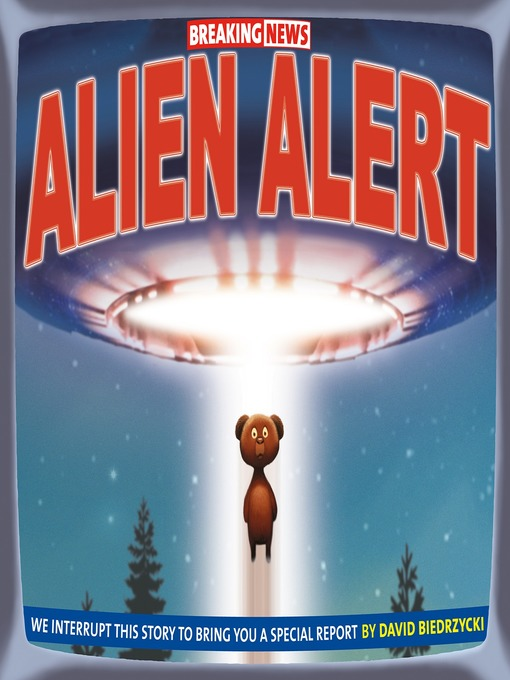 Title details for Breaking News: Alien Alert by David Biedrzycki - Available