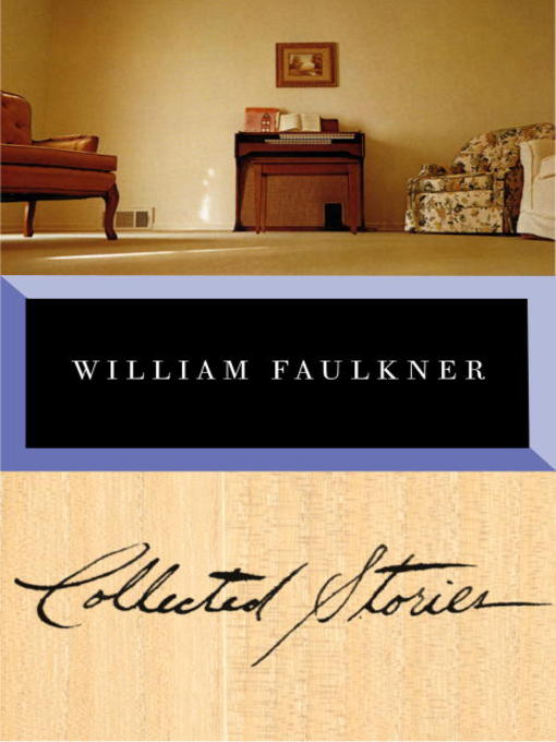 Title details for Collected Stories by William Faulkner - Available