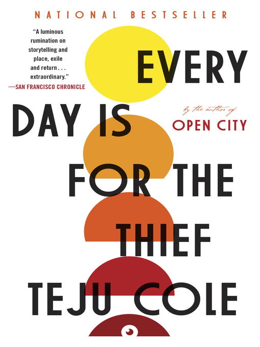 Title details for Every Day Is for the Thief by Teju Cole - Available