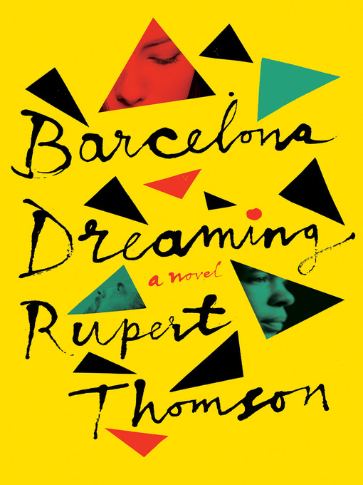 Title details for Barcelona Dreaming by Rupert Thomson - Available