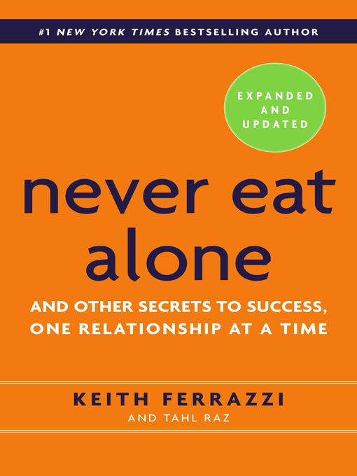 Title details for Never Eat Alone, Expanded and Updated by Keith Ferrazzi - Wait list