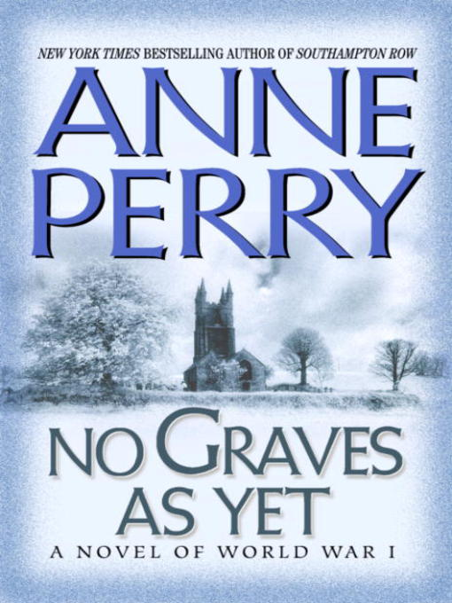 Title details for No Graves As Yet by Anne Perry - Wait list