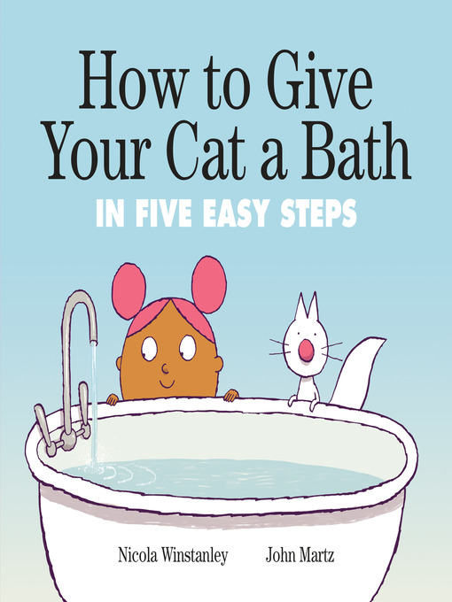 Title details for How to Give Your Cat a Bath by Nicola Winstanley - Wait list