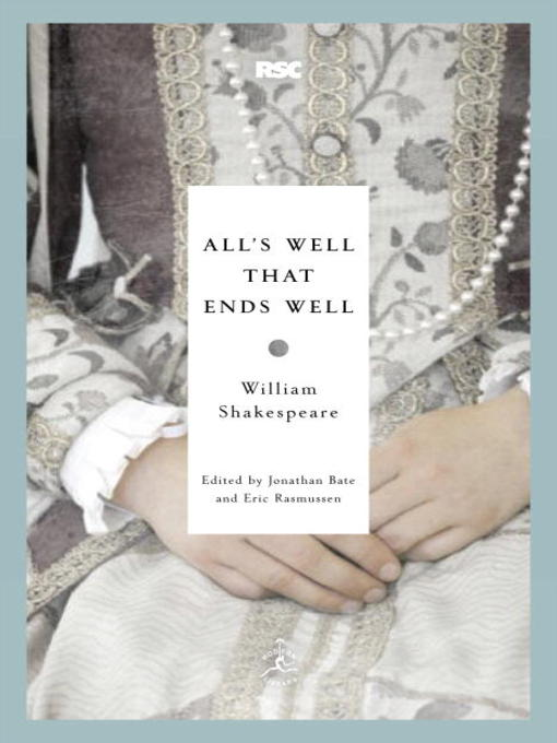 an analysis of the play alls well that ends well The play begins with young bertram assuming the title of count of rossillion upon the death of his father all's well that ends well commentary & resources.
