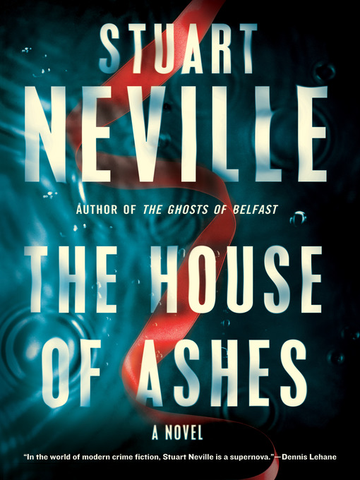 Title details for The House of Ashes by Stuart Neville - Wait list