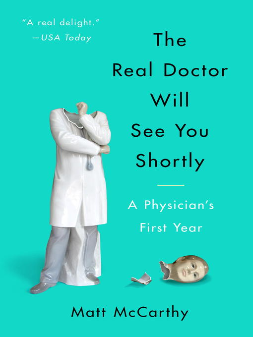 Title details for The Real Doctor Will See You Shortly by Matt McCarthy - Available