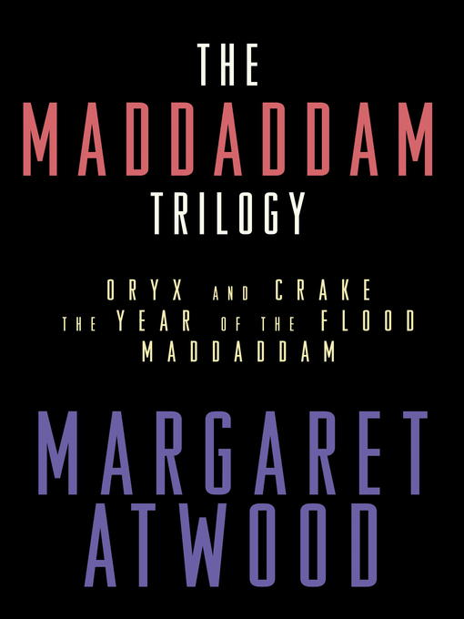 Title details for The MaddAddam Trilogy by Margaret Atwood - Wait list