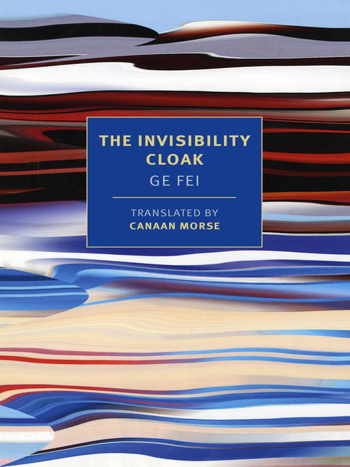 Title details for The Invisibility Cloak by Ge Fei - Available