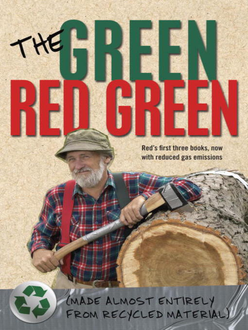 Title details for The Green Red Green by Red Green - Available