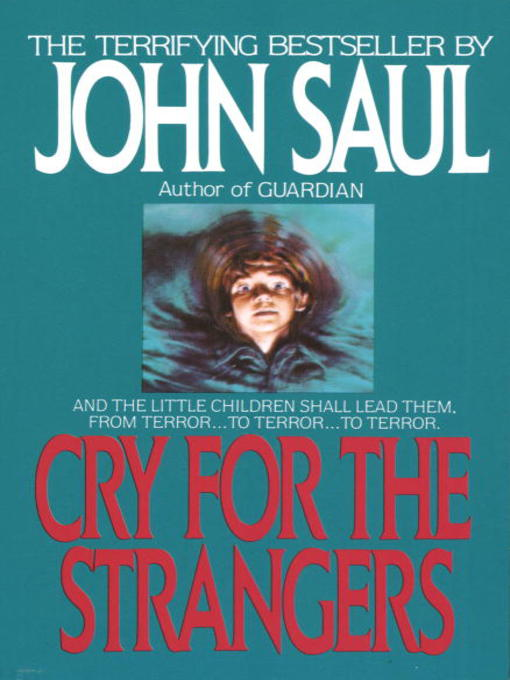 Title details for Cry for the Strangers by John Saul - Wait list