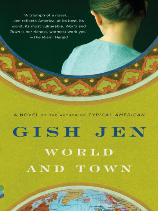 Title details for World and Town by Gish Jen - Available