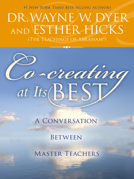 Title details for Co-creating at Its Best by Wayne W. Dyer, Dr. - Wait list