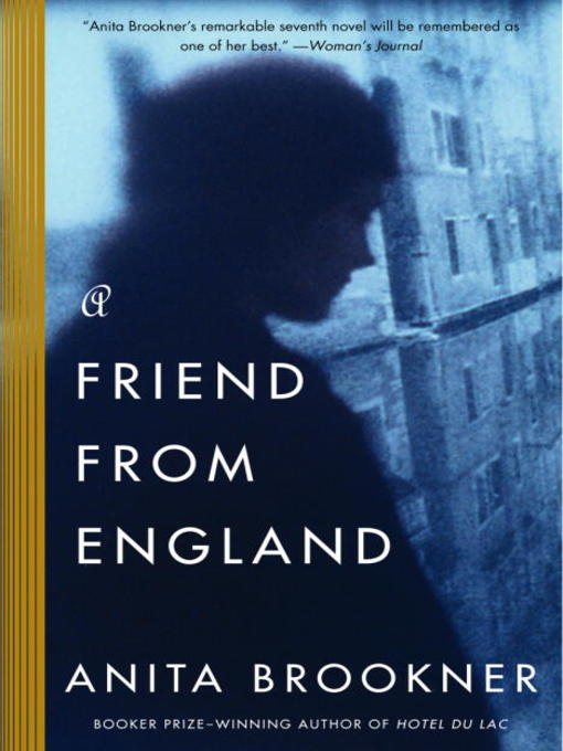 Title details for A Friend from England by Anita Brookner - Available