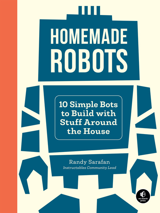 Title details for Homemade Robots by Randy Sarafan - Available