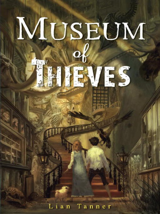 Title details for Museum of Thieves by Lian Tanner - Available