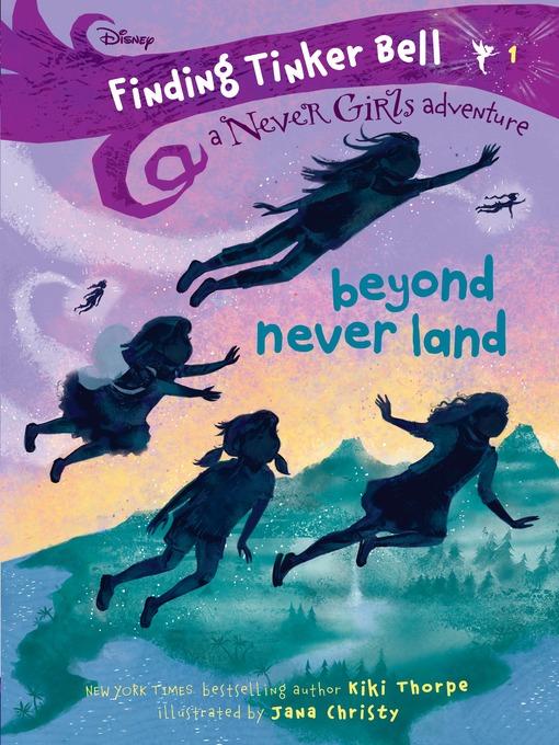 Finding Tinker Bell #1 Beyond Never Land (Disney: The Never Girls)