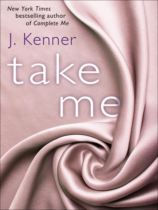 Title details for Take Me by J. Kenner - Available