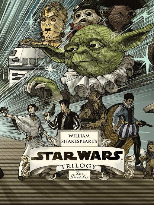 Title details for William Shakespeare's Star Wars Trilogy by Ian Doescher - Available